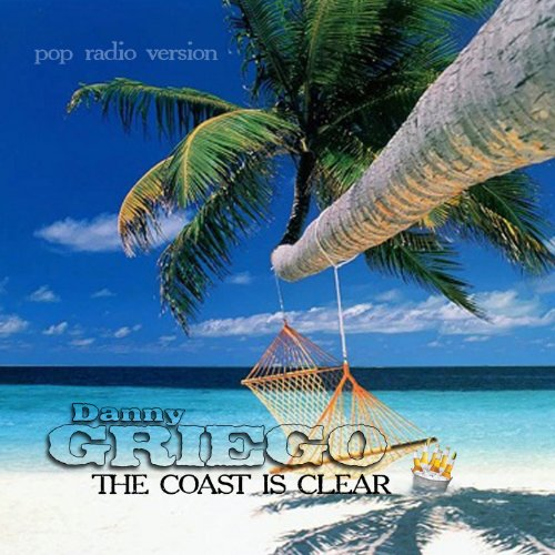 the coast is clear pop radio version danny griego mp3 downloads. Black Bedroom Furniture Sets. Home Design Ideas