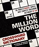The Million Word Crossword Dictionary (2nd Edition) by Newman, Stanley, Stark, Daniel (2011) Paperback