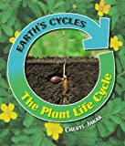 The Plant Life Cycle, Cheryl Jakab, 159920147X