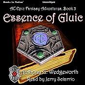 Essence of Gluic: Thorik Dain Series, Book 3 | Anthony G. Wedgeworth