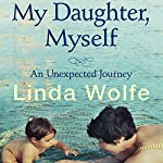 My Daughter, Myself | Linda Wolfe