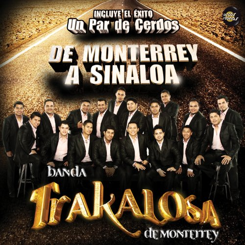 ... De Monterrey a Sinaloa