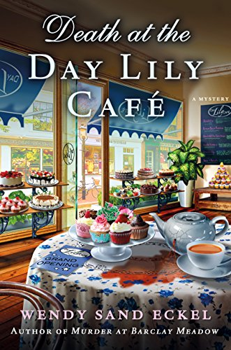Death at the Day Lily Cafe: A Mystery (Rosalie Hart Book 2)