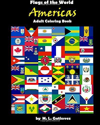 Flags of the World Series (Americas), adult coloring book (Volume 2) [Gutierrez, M. L.] (Tapa Blanda)