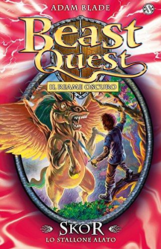 Skor. Lo Stallone Alato: Beast Quest [vol. 14] (Italian Edition) (Beast Quest 14)
