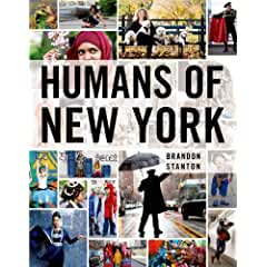 Image: Humans of New York, by Brandon Stanton (Author). Publisher: St. Martin's Press; 1st edition (October 15, 2013)