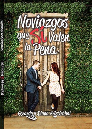 Noviazgos que Sí valen la pena (ISBN) (Spanish Edition)