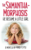 The Samantha-Morphosis: He Became a Little Girl (English Edition)