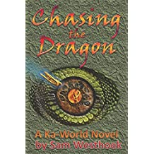 Chasing the Dragon (A Ka-World Novel)