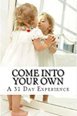 Come Into Your OWN: A 31 Day Experience