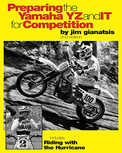 Preparing the Yamaha YZ and IT for Competition (Design & Tuning for Motocross by Jim Gianatsis)