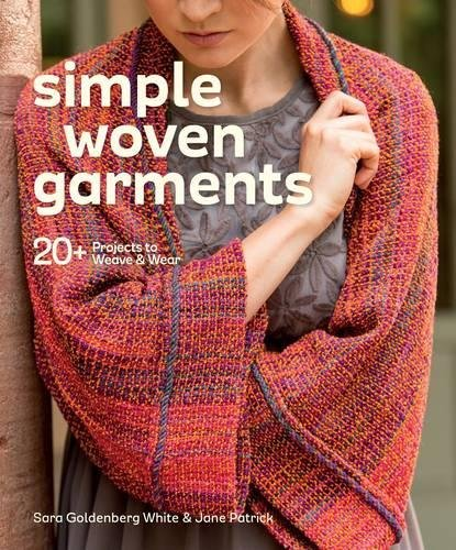 Simple Woven Garments: 20+ Projects to Weave & - Todays Fashions Sew