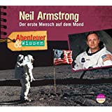 Abenteuer & Wissen: Neil Armstrong: Der erste Mensch auf dem Mond