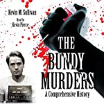 The Bundy Murders: A Comprehensive History | Kevin M. Sullivan