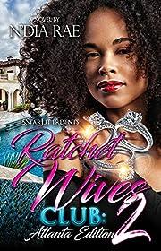 Ratchet Wives Club Episode 2: Atlanta Edition