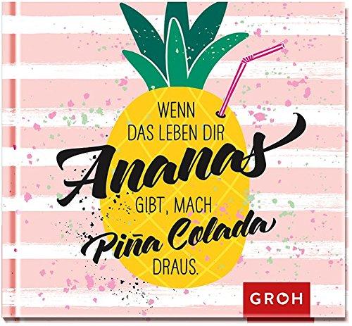 Wenn Das Leben Dir Ananas Gibt Mach Pina Colada Draus  Einhorn And Co