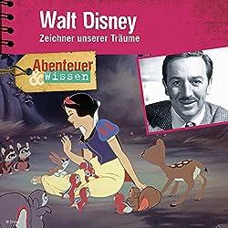 Walt Disney: Zeichner unserer Träume (Abenteuer & Wissen)