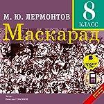 Maskarad: Drama v 4-kh deystviyakh, v stikhakh | M. Y. Lermontov