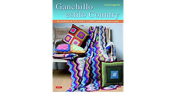 Ganchillo estilo country: Kristel Salgarollo: 9788498744781 ...