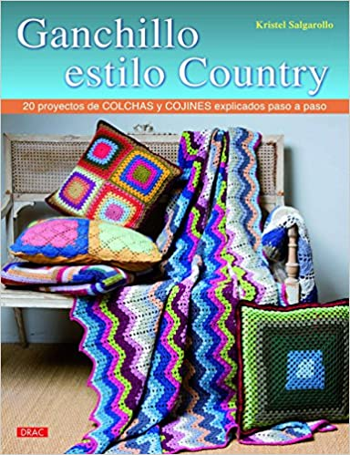 Ganchillo Estilo Country (El Libro De..): Amazon.es: Kristel ...
