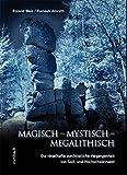 Magisch - Mystisch - Megalithisch: Die rätselhafte vorchristliche Vergangenheit von Süd- und Hochschwarzwald