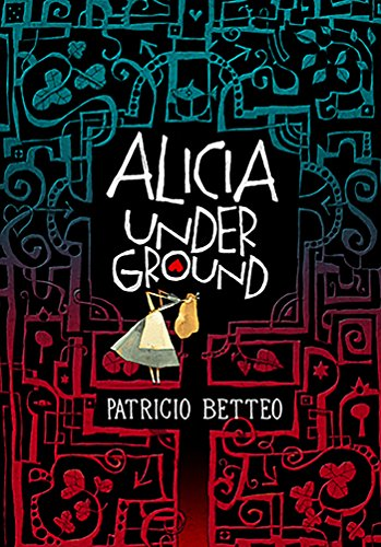 Alicia Underground (Spanish Edition) by [Betteo, Patricio]
