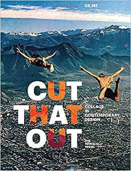 Cut that out collage in contemporary design dr 9781580934824 cut that out collage in contemporary design dr 9781580934824 amazon books fandeluxe Gallery