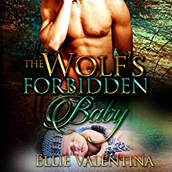 The Wolf's Forbidden Baby: A Paranormal Pregnancy Romance