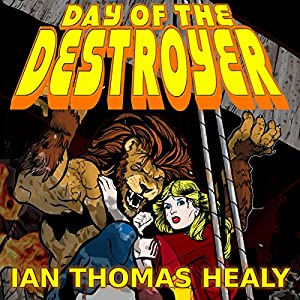 Day of the Destroyer: A Just Cause Universe Novel, Volume 3 Audiobook