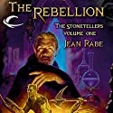 The Rebellion: Dragonlance: The Stonetellers, Book 1 Audiobook by Jean Rabe Narrated by Paul Boehmer