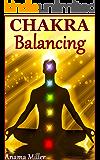 Chakra Balancing - Heal Your Life with Colors (English Edition)