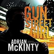 Gun Street Girl: Detective Sean Duffy, Book 4 | Adrian McKinty