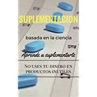 Suplementacion basada en la Ciencia (Spanish Edition)