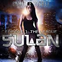 Sulan, Episode 1: The League Audiobook by Camille Picott Narrated by Karen Savage