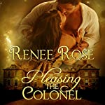 Pleasing the Colonel | Renee Rose