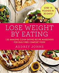 Lose weight by eating guilt-free, low-calorie, unprocessed versions of all your favorite foods, with this helpful, accessible diet and cookbook—featuring more than 130 clean eating recipes and gorgeous full-color photos—from the popula...