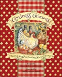 img - for Goodness Gracious: Recipes for Good Food and Gracious Living [Paperback] [2007] 1ST Ed. Roxie Kelley, Roxie Kelley and Friends, Shelly Reeves Smith book / textbook / text book