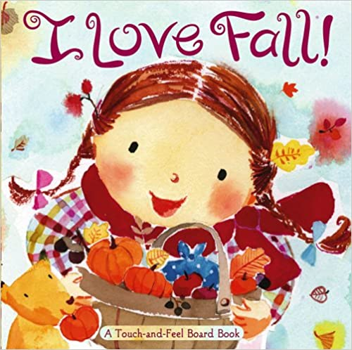 I Love Fall!: A Touch-and-Feel Board Book Download