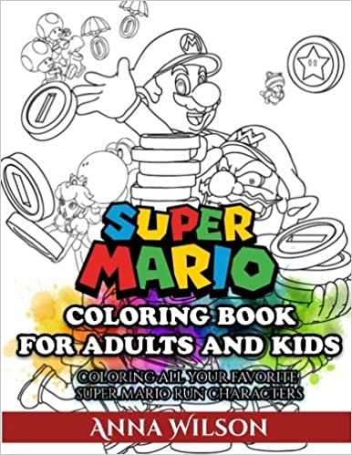 Amazon Super Mario Coloring Book For Adults And Kids 9781544247434 Anna Wilson Books