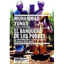 137: El banquero de los pobres/  Banker of the Poor: Los microcreditos y la batalla contra la pobreza en el mundo / Micro Lending and the Battle ... / State and Society) (Spanish Edition)