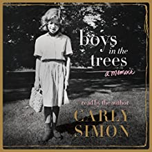 Boys in the Trees: A Memoir Audiobook by Carly Simon Narrated by Carly Simon
