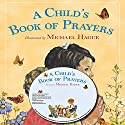 A Child's Book of Prayers Audiobook by Michael Hague Narrated by Kathleen McInerney, Lorelei King, Sean Schemmel