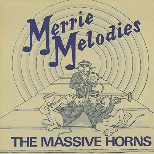 Massive Horns Merrie Melodies