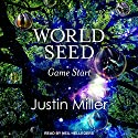 World Seed: Game Start: World Seed Series, Book 1 Audiobook by Justin Miller Narrated by Neil Hellegers