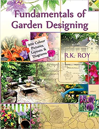 Fundamentals Of Garden Designing 900 Colour Pictures Layouts And
