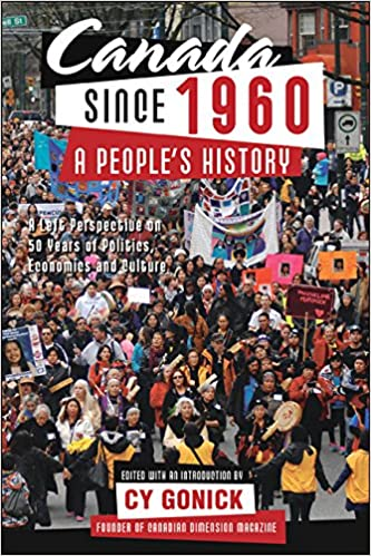 Economics and Culture A Peoples History A Left Perspective on 50 Years of Politics Canada Since 1960