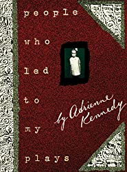 People Who Led to My Plays by Adrienne Kennedy (1996-09-01)