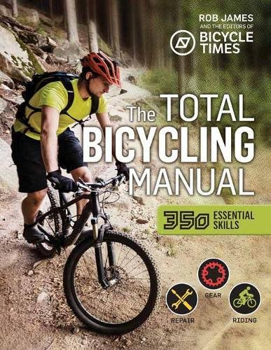 The Total Bicycling Manual: 301 Tips for Two-Wheeled Fun (Total Manuals)