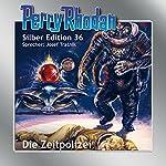 Die Zeitpolizei (Perry Rhodan Silber Edition 36) | Clark Darlton,Kurt Mahr,K.H. Scheer