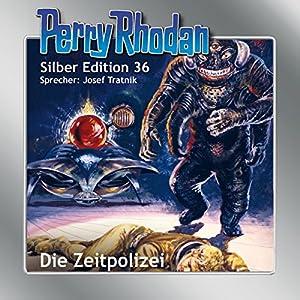 Die Zeitpolizei (Perry Rhodan Silber Edition 36) Audiobook